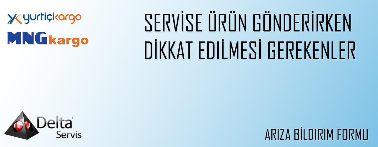 Arıza Bildirim Formu ve Servise Ürün Göndermek